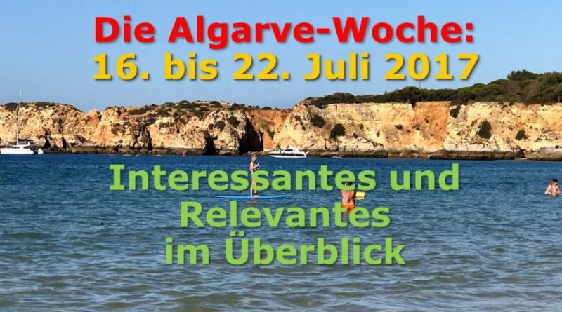 Algarve-News 16. bis 22. Juli 2017