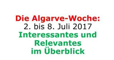 Algarve-News 2. bis 8. Juli 2017 KW 27