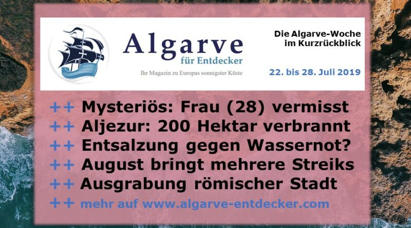 Algarve News und Portugal News aus KW 30 von 22. bis 28. Juli 2019
