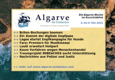 Algarve News: 03. bis 09. Mai 2021