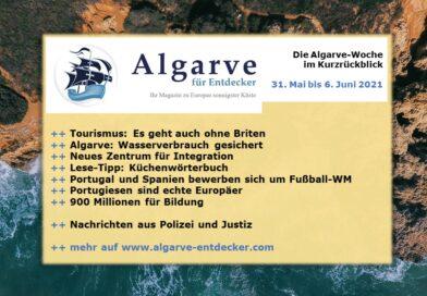 Algarve News: 31. Mai bis 06. Juni 2021