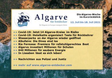 Algarve News: 12. bis 18. Juli 2021